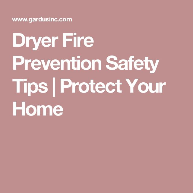 47 best uses for dryer lint images on pinterest dryer for Fire prevention tips for home
