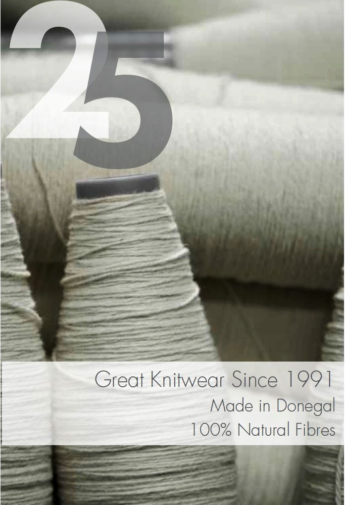 Celebrating 25 years of Great Knitwear Since 1991 Made in Donegal 100% Natural Fibres Fisherman Out of Ireland