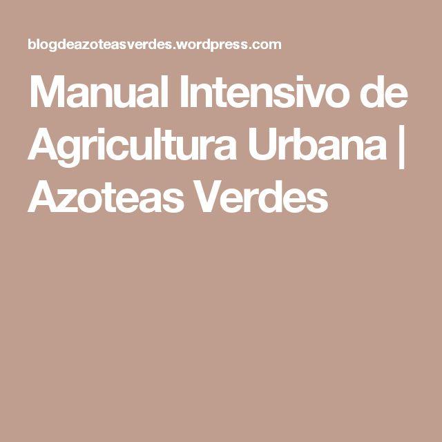 Manual Intensivo de Agricultura Urbana | Azoteas Verdes