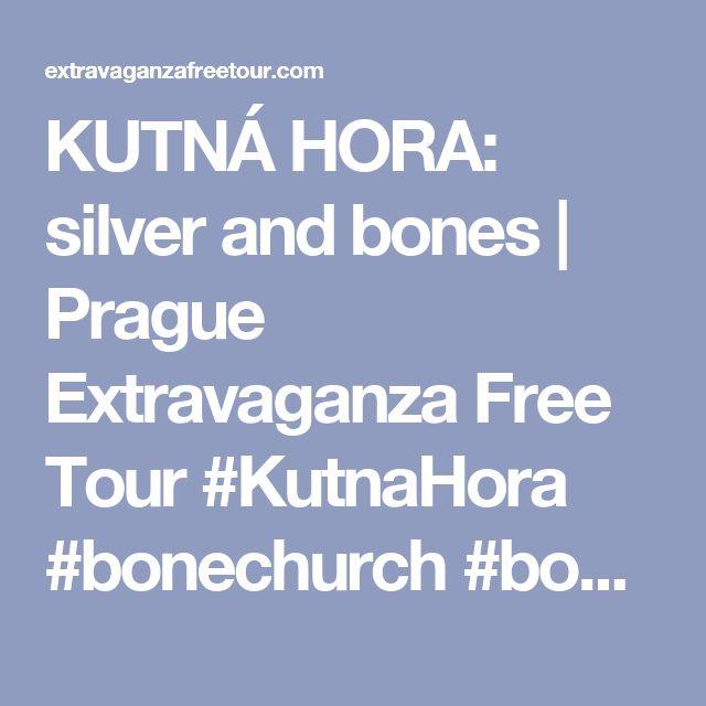 KUTNÁ HORA: silver and bones | Prague Extravaganza Free Tour #KutnaHora #bonechurch #bonechapel