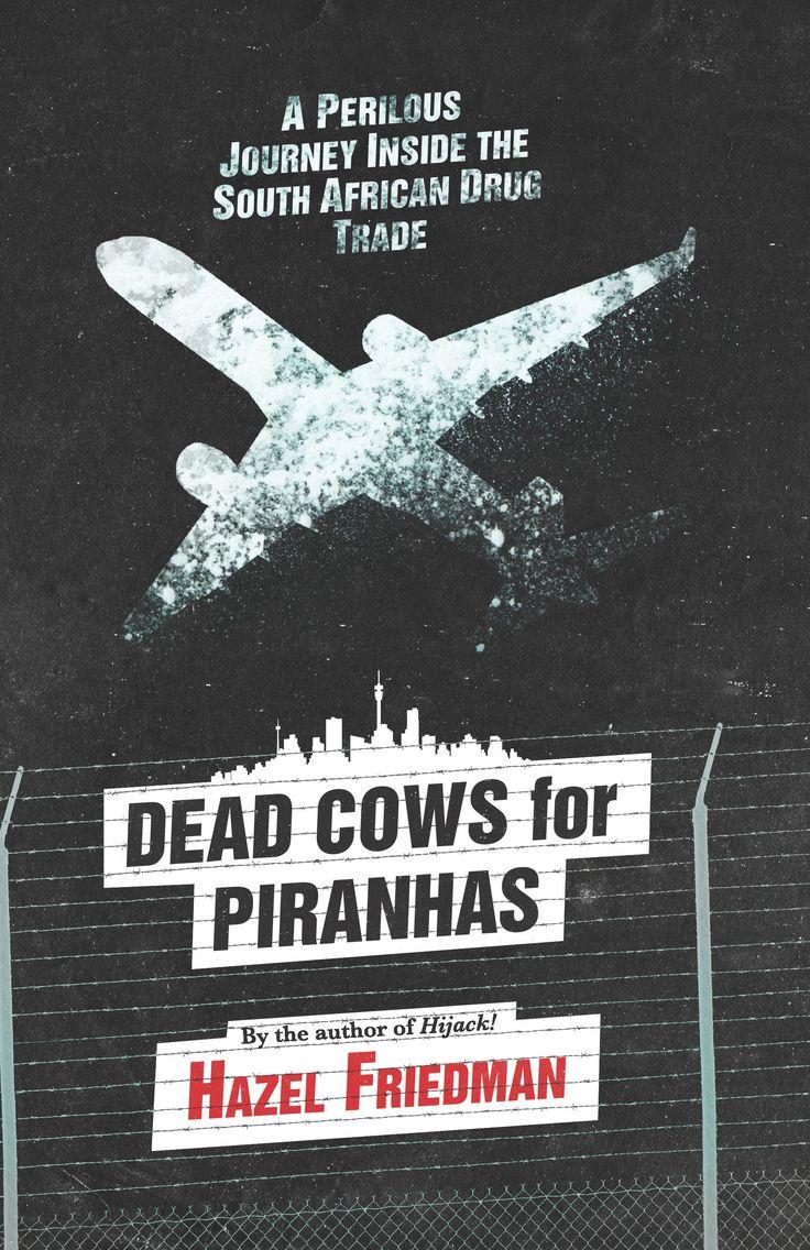 Dead Cows for Piranhas - Hazel Friedman