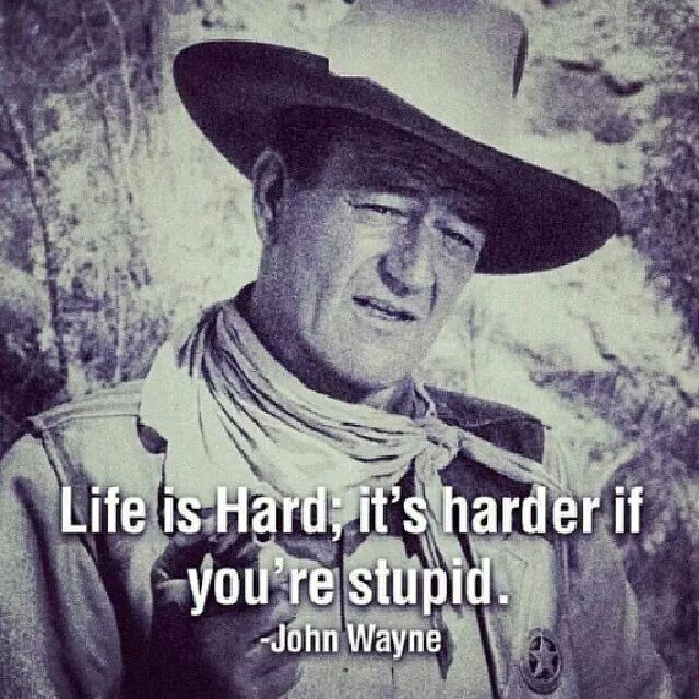 John Wayne Quote Life Is Hard Best 188 Best John Wayne Images On Pinterest  Duke Classic Movies And