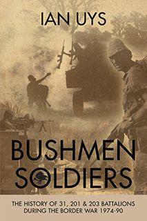 Bushmen Soldiers   IGO Books
