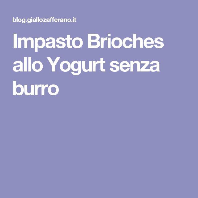 Impasto Brioches allo Yogurt senza burro