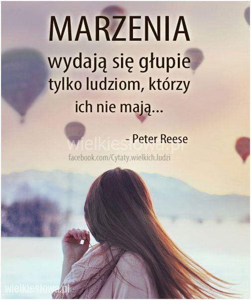 Marzenia wydają się głupie tylko ludziom... #ReesePeter,  #Człowiek, #Marzeniaipragnienia