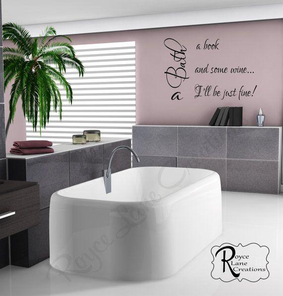 Bathroom Art Bathroom Decal A Bath A Book and Some Wine Bathroom Wall Decal- Bathroom Decor Bathroom Wall Decor-Bathroom Wall Quotes