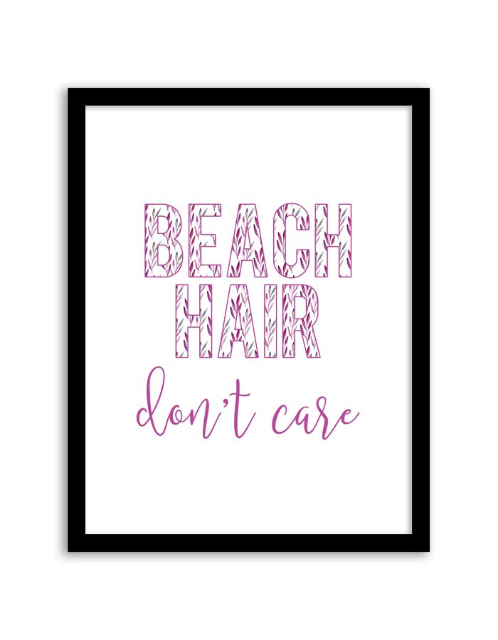 Download and print this free printable Beach Hair Don't Care wall art for your home or office!