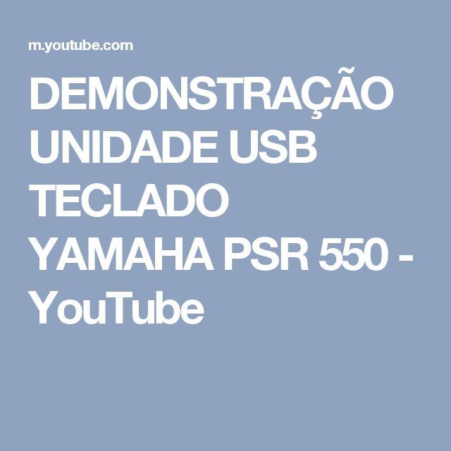 DEMONSTRAÇÃO UNIDADE USB TECLADO YAMAHA PSR 550 - YouTube