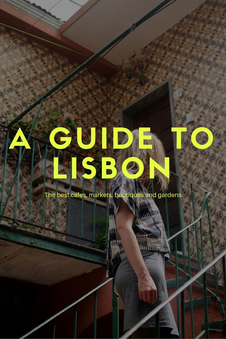 Discover the best food, cafes, shops, and gardens in Lisbon. RePinned by : www.powercouplelife.com