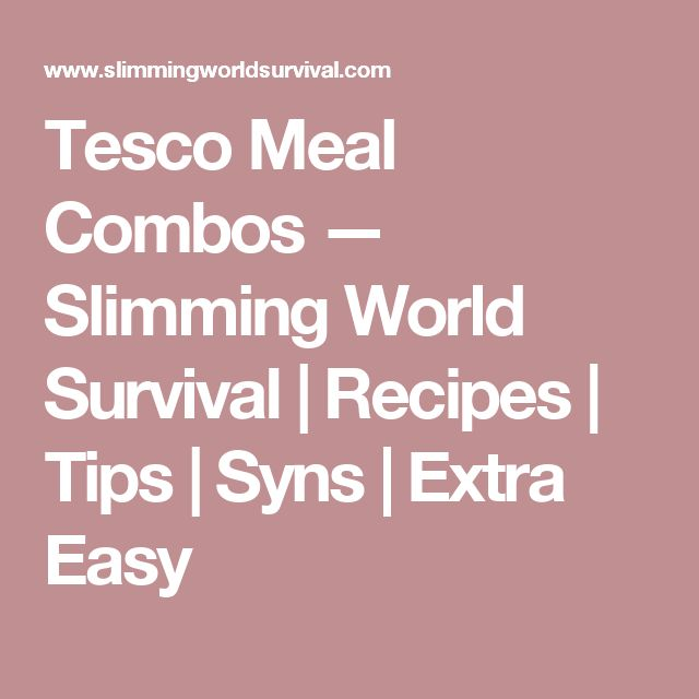 Tesco Meal Combos — Slimming World Survival | Recipes | Tips | Syns | Extra Easy