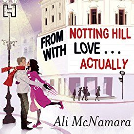 "Ein weiteres Hörbuch-Muss in meiner #AudibleApp: ""From Notting Hill with Love... Actually: The Notting Hill series, Book 1"" von Ali McNamara, gesprochen von Finty Williams."