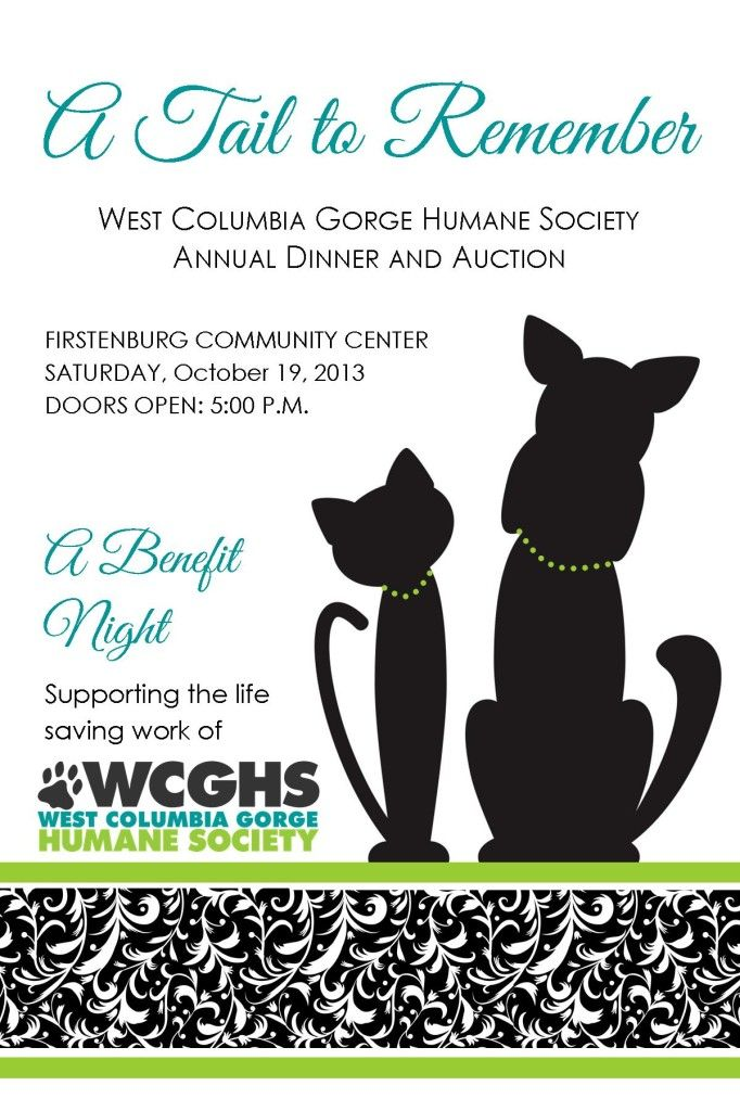 Saturday, October 19, 2013 will be an entertaining evening with delicious food, fine wine and a chance to walk away with fabulous items from silent auctions, as well as a live auction emceed by Rod Hill, KGW Meteorologist.  This community event is the West Columbia Gorge Humane Society's largest and most important fund-raising endeavor of the year.  Make plans to attend a truly fun evening by purchasing your tickets today.