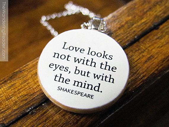 Shakespeare Love Quote Love looks not with the by BookishCharm, $22.50