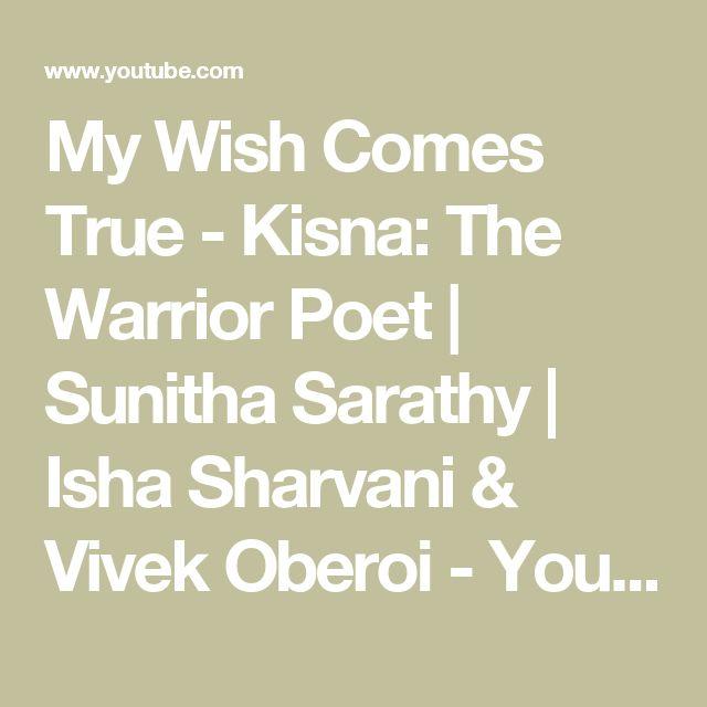 My Wish Comes True - Kisna: The Warrior Poet | Sunitha Sarathy | Isha Sharvani & Vivek Oberoi - YouTube