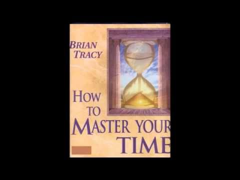 Brian Tracy - How to Master Your Time  FULL  Audiobook