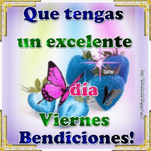 Que tengas un excelente día viernes Bendiciones! Una bella tarjeta gif con mariposas y un lindo mensaje para desear un excelente...