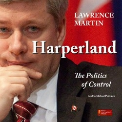 Harperland by Lawrence Martin / narrated by Michael Puttonen