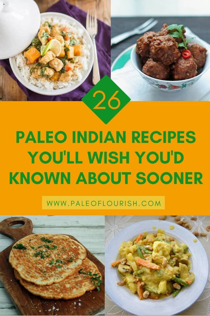 Indian Food Goes Paleo This List Of Finger Lickin Delicious