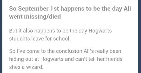 Ali Theory :') Hiding out at Hogwarts haha - Pretty Little Liars