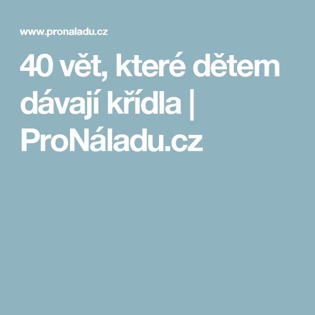 40 vět, které dětem dávají křídla   ProNáladu.cz