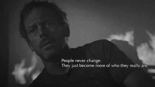 """People never change. They just become more of who they really are."" Dr. Gregory House; House MD quotes"