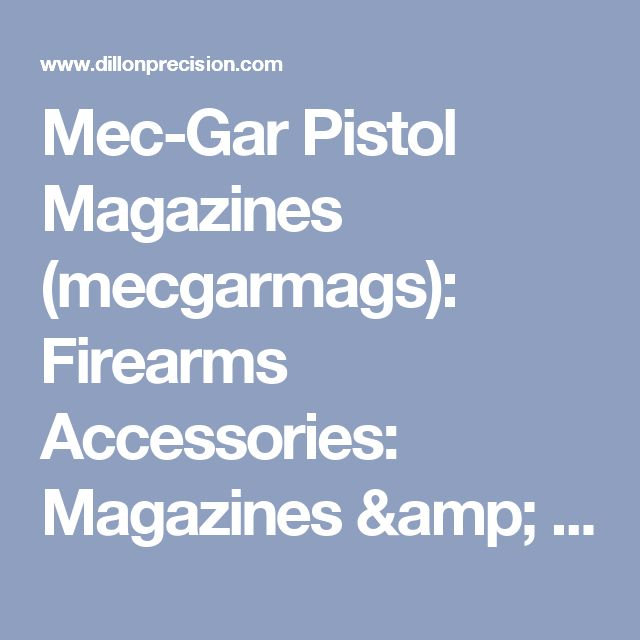 Mec-Gar Pistol Magazines (mecgarmags): Firearms Accessories: Magazines & Speedloaders at Dillon Precision