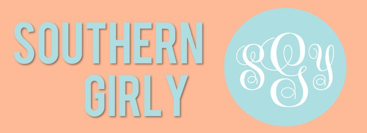Southern Girly | All things Southern and girly