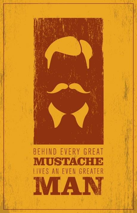 Yet another poster with mustache humor