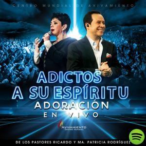 Adictos a Su Espiritu, an album by Pastores Ricardo Y Ma. Patricia Rodríguez - Centro Mundial De Avivamiento on Spotify