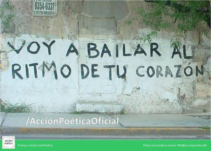 Voy a bailar al ritmo de tu corazon #acciónpoética