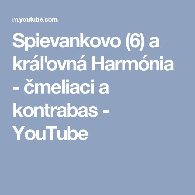 Spievankovo (6) a kráľovná Harmónia - čmeliaci a kontrabas - YouTube