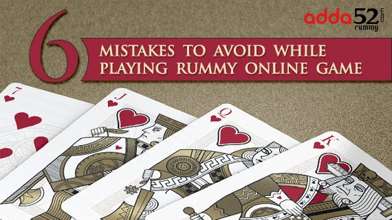 Six Mistakes to Avoid While Playing Rummy Online Game | Adda52Rummy Blog