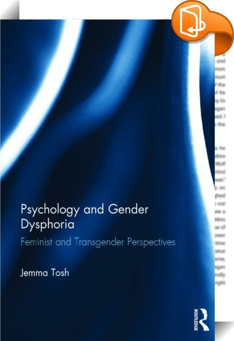 Psychology and Gender Dysphoria    ::  <P>Psychiatry and psychology have a long and highly debated history in relation to gender. In particular, they have attracted criticism for policing the boundaries of 'normal' gender expression through gender identity diagnoses, such as transvestism, transsexualism, gender identity disorder and gender dysphoria.</P> <P>Drawing on discursive psychology, this book traces the historical development of psychiatric constructions of 'normal' and 'abnorm...