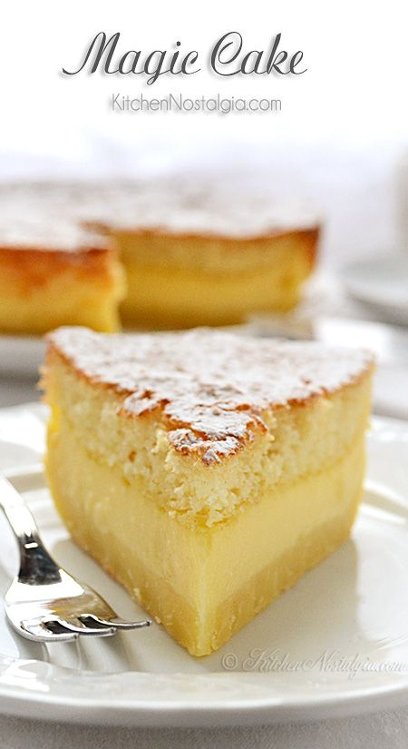 Magic Cake _ The magic of this cake is in the fact that you make only one batter and, after baking, you get a cake with 3 distinct layers: dense one on the bottom, custard-like layer in the middle, & a fluffy sponge cake layer on top. It has wonderful vanilla flavor & simply melts in your mouth!