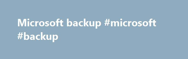 Microsoft backup #microsoft #backup http://colorado.nef2.com/microsoft-backup-microsoft-backup/  # How do I back up my files and settings? To backup and restore OE5 and 6 messages, make a copy of all the files in the folder that contains the dbx files. Do a search for *.wab and back that up as well (address book). Also export these 4 registry keys: HKEY_CURRENT_USER\Identities\\Software\Microsoft\Outlook Express Where GUID represents your Identity number…