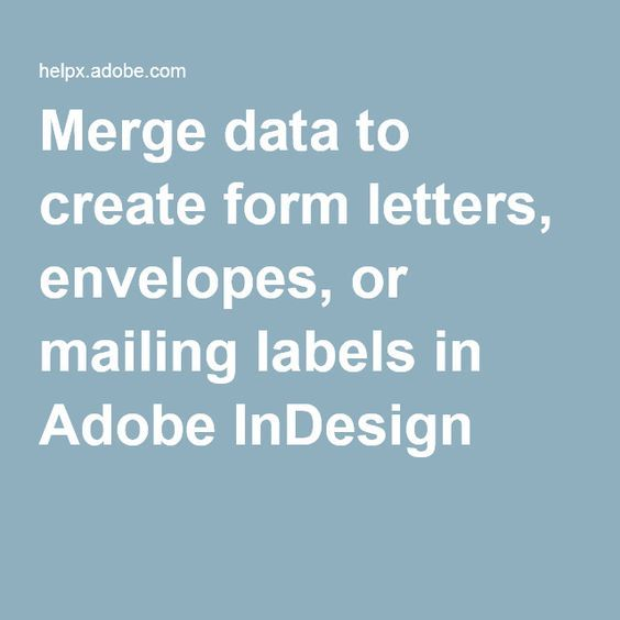 Merge data and images to create form letters, envelopes, or mailing labels in Adobe InDesign