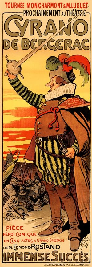 Cyrano de Bergerac pièce héroï-comique en cinq actes à grand spectacle de Edmond Rostand. Tournée Moncharmont et M. Luguet. Affiche : Lucien Métivet, 1898, imprimeur Verneau