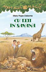 #11. Cu leii in savana    Jack si Annie sunt gata pentru o noua aventura fantastica... tocmai in Africa. Jack nici nu apuca sa se dezmeticeasca bine, ca Annie fuge sa ajute antilopele gnu, care migreaza in fiecare an, sa traverseze un rau. O aventura printre zeci de animale africane, zebre, gazele, girafe, elefanti... Dar unde sunt leii? Jack are o singura mare frica: sa nu dea nas in nas cu aceste feline necrutatoare.