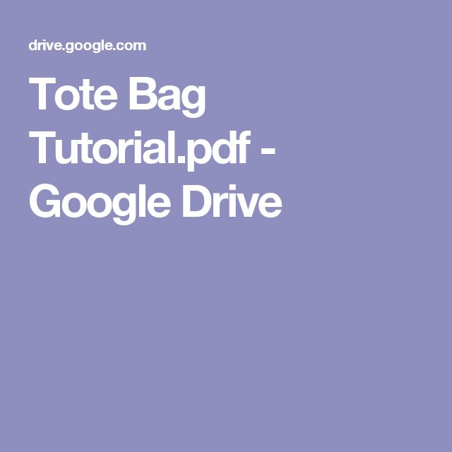 Tote Bag Tutorial.pdf - Google Drive