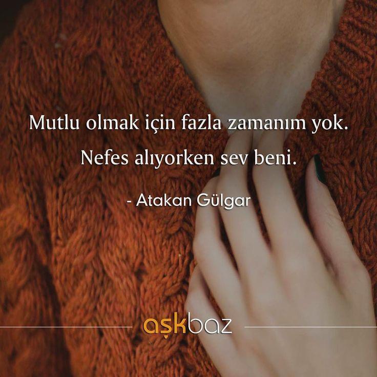 Mutlu olmak için fazla zamanım yok. Nefes alıyorken sev beni. - Atakan Gülgar (Kaynak: Instagram - askbaz) #sözler #anlamlısözler #güzelsözler #manalısözler #özlüsözler #alıntı #alıntılar #alıntıdır #alıntısözler #şiir #edebiyat