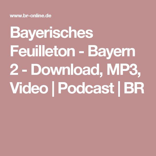 Bayerisches Feuilleton - Bayern 2 - Download, MP3, Video | Podcast | BR