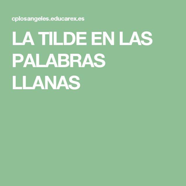 LA TILDE EN LAS PALABRAS LLANAS
