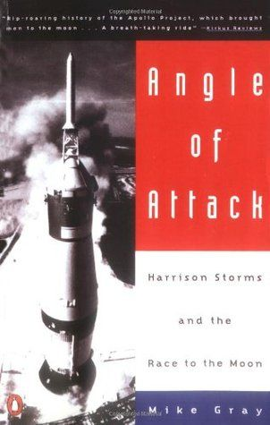 Angle of Attack: Harrison Storms and the Race to the Moon. On our greatest failures and successes as mankind, and the things we risk to succeed.
