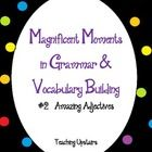 Magnificent Moments in Grammar & Vocabulary Building: #1 Dictionary and Thesaurus This packet will give you 2 activities that you will be able ...