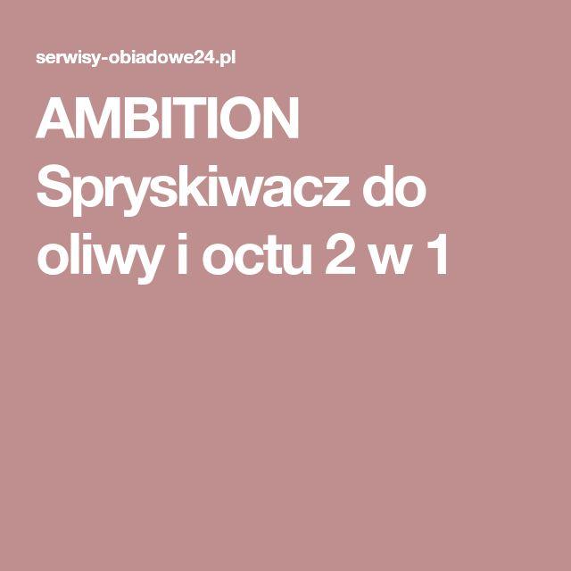 AMBITION Spryskiwacz do oliwy i octu 2 w 1