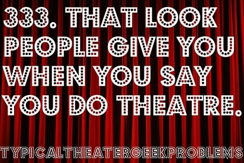 Typical Theater Geek Problems