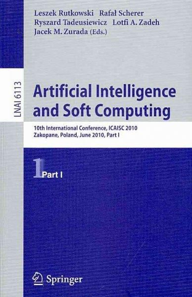 Artificial Intelligence and Soft Computing: 10th International Conference, Icaisc 2010, Zakopane, Poland, June 13...