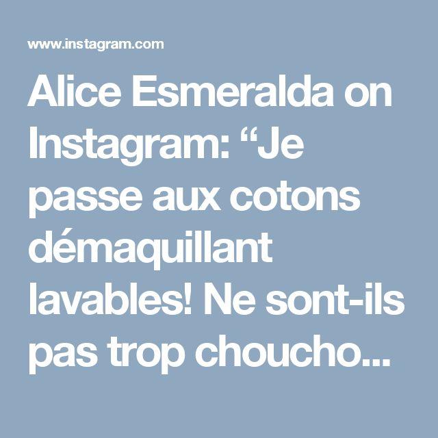 """Alice Esmeralda on Instagram: """"Je passe aux cotons démaquillant lavables! Ne sont-ils pas trop chouchou sérieux ?? Je les ai confectionné moi-même 😊 non sans larme et…"""" • Instagram"""