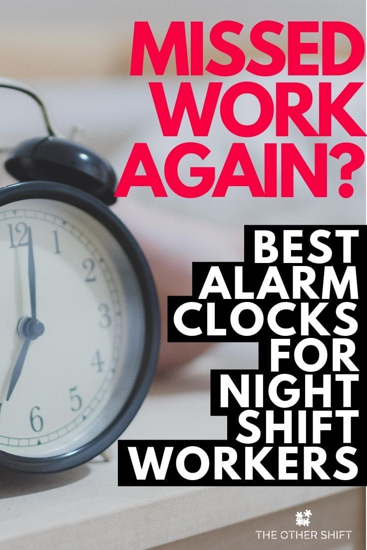 7 Best Alarm Clocks For Night Shift Workers Night Shift Shift Worker Shift Work Sleep Disorder