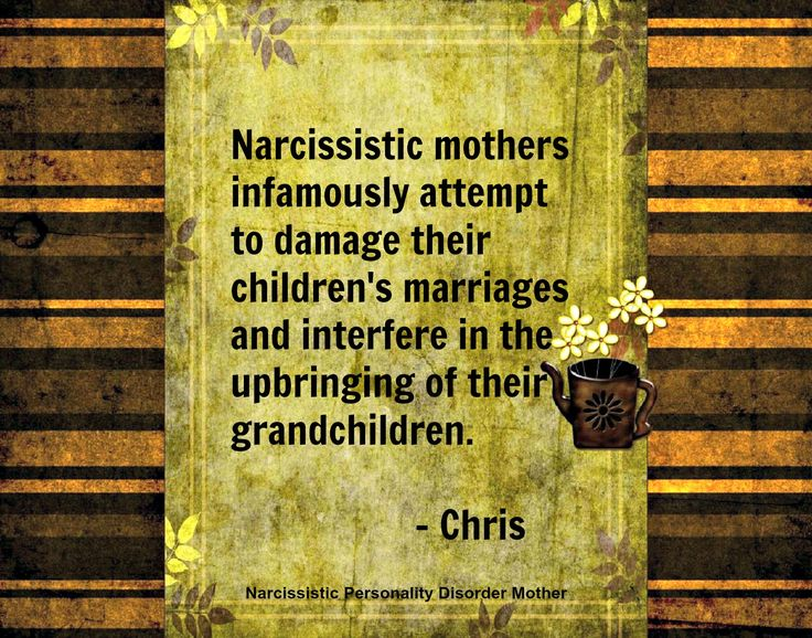Characteristics of Narcissistic Mothers by Chris..........That's why I choose not to have children, being a child of a narcissistic mother , then a husband and mother-in-law, I didn't know what to call it then but I do now!.. It as taken me years to heal...............